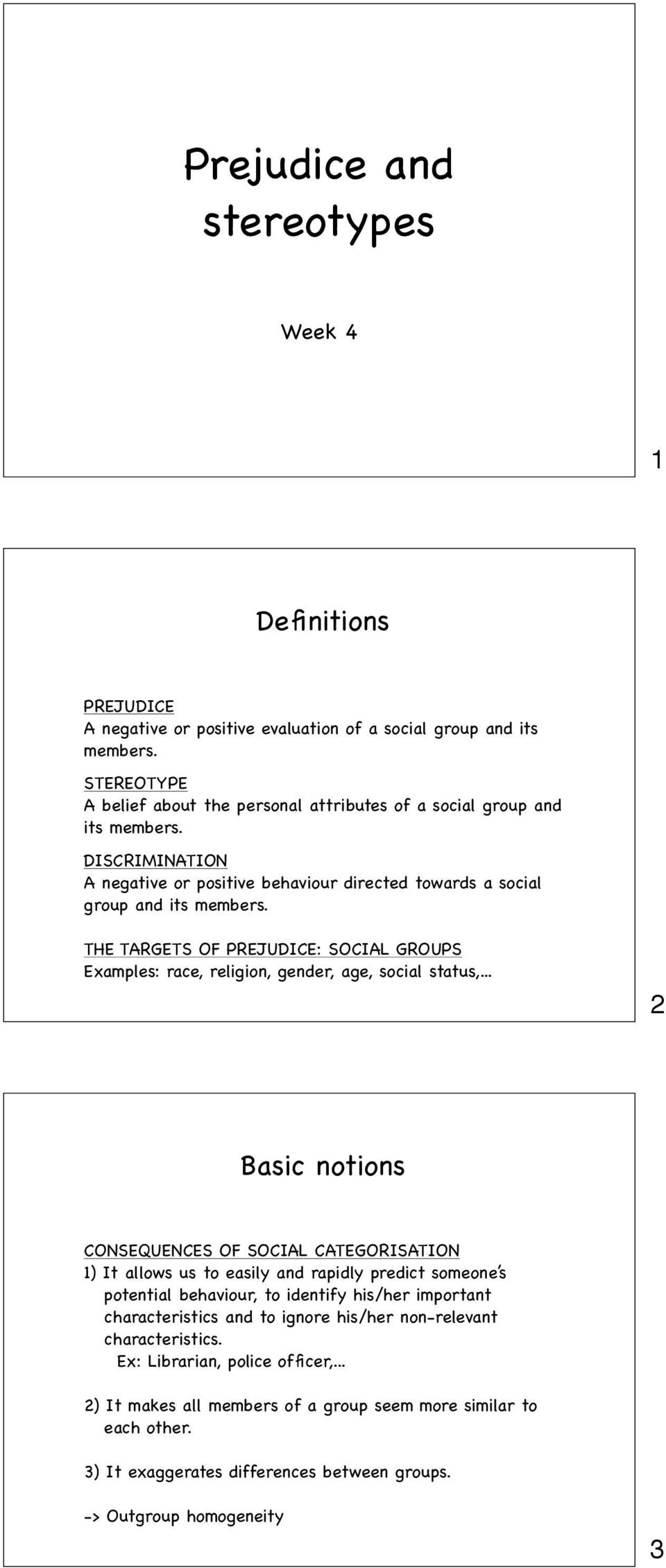 THE TARGETS OF PREJUDICE: SOCIAL GROUPS Examples: race, religion, gender, age, social status,.