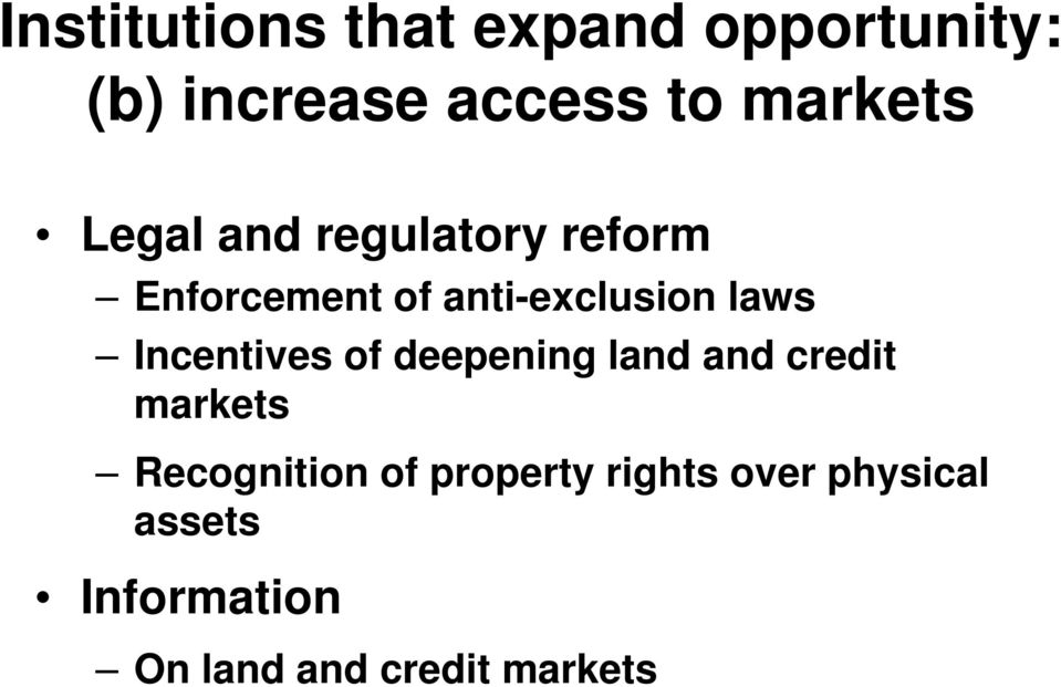 laws Incentives of deepening land and credit markets Recognition of