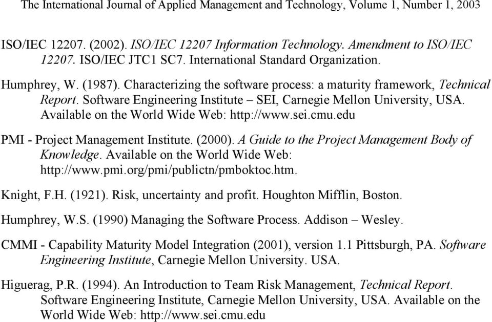 edu PMI - Project Management Institute. (2000). A Guide to the Project Management Body of Knowledge. Available on the World Wide Web: http://www.pmi.org/pmi/publictn/pmboktoc.htm. Knight, F.H. (1921).