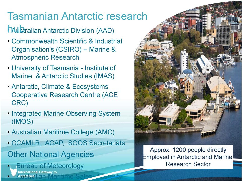 Integrated Marine Observing System (IMOS) Australian Maritime College (AMC) CCAMLR, ACAP, SOOS Secretariats Other National Agencies Bureau of