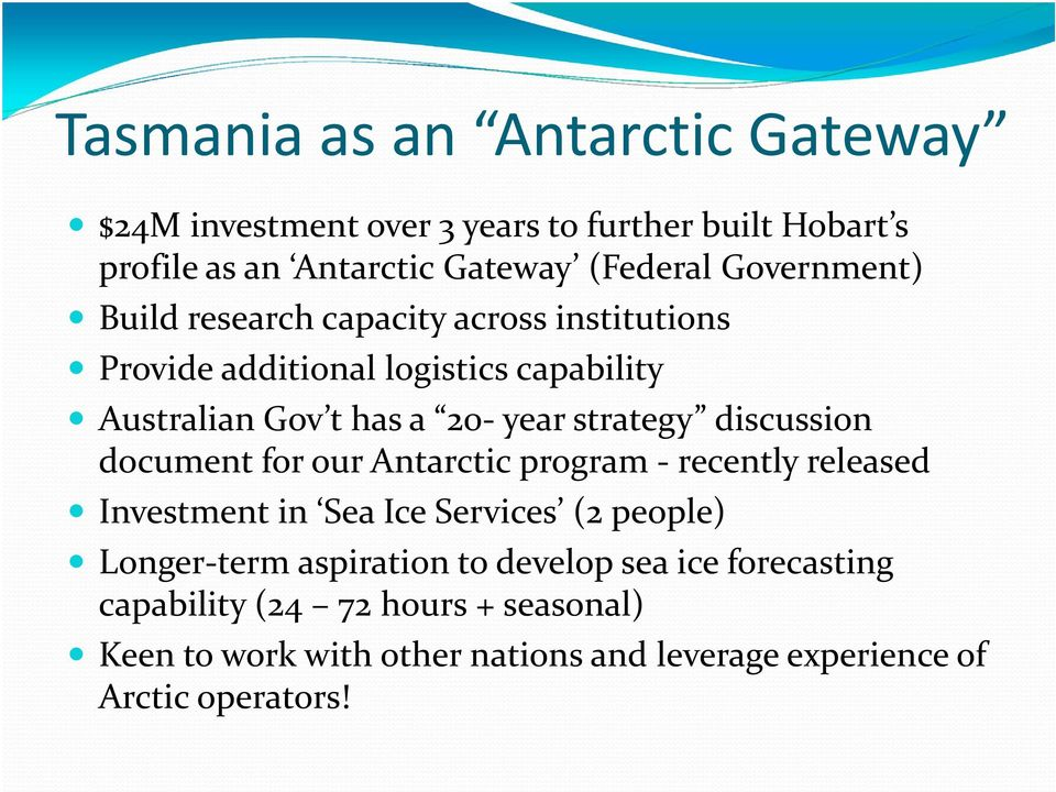 strategy discussion document for our Antarctic program - recently released Investment in Sea Ice Services (2 people) Longer-term