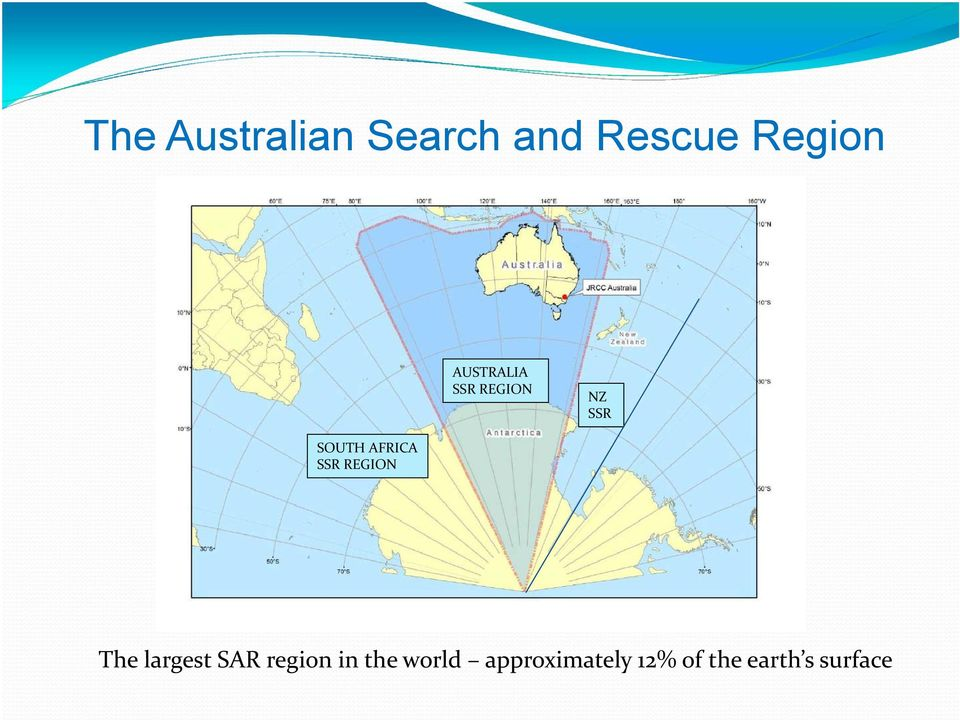 SSR REGION The largest SAR region in the