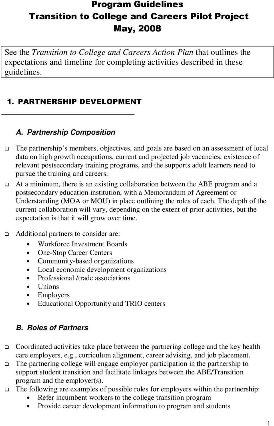 Partnership Composition The partnership s members, objectives, and goals are based on an assessment of local data on high growth occupations, current and projected job vacancies, existence of