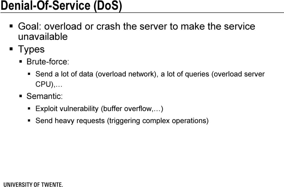 network), a lot of queries (overload server CPU), Semantic: Exploit