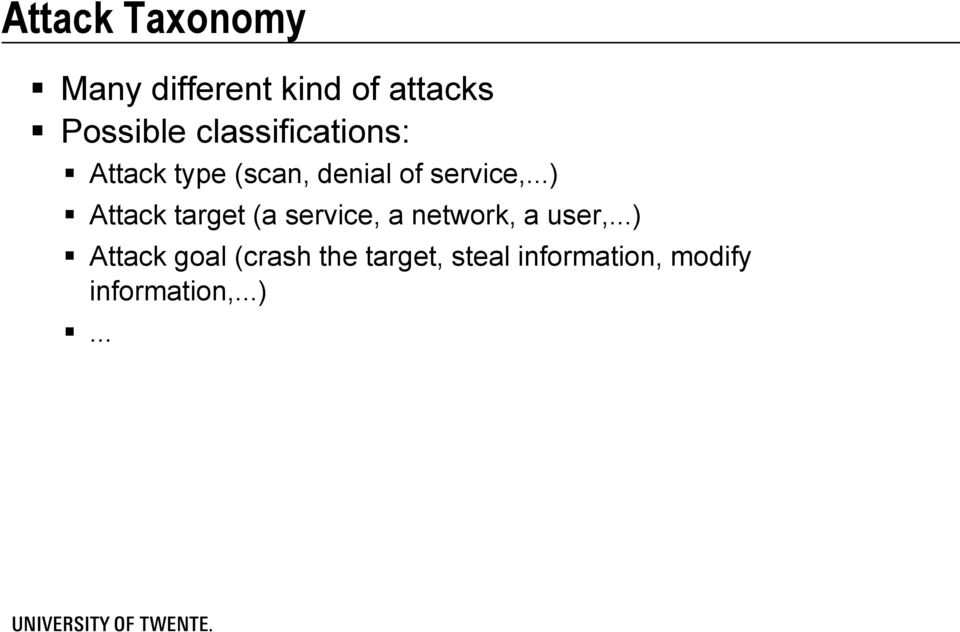..) Attack target (a service, a network, a user,.