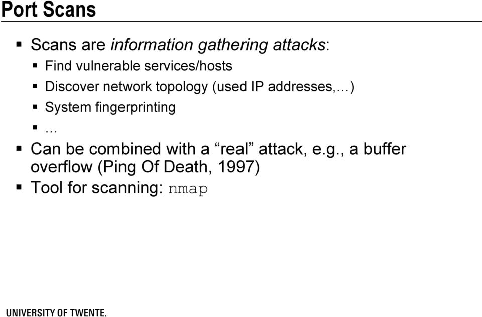 addresses, ) System fingerprinting Can be combined with a real