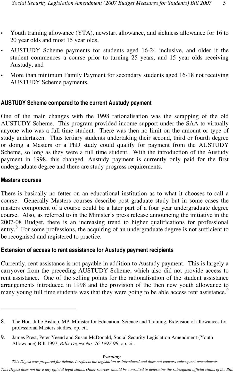 Family Payment for secondary students aged 16-18 not receiving AUSTUDY Scheme payments.