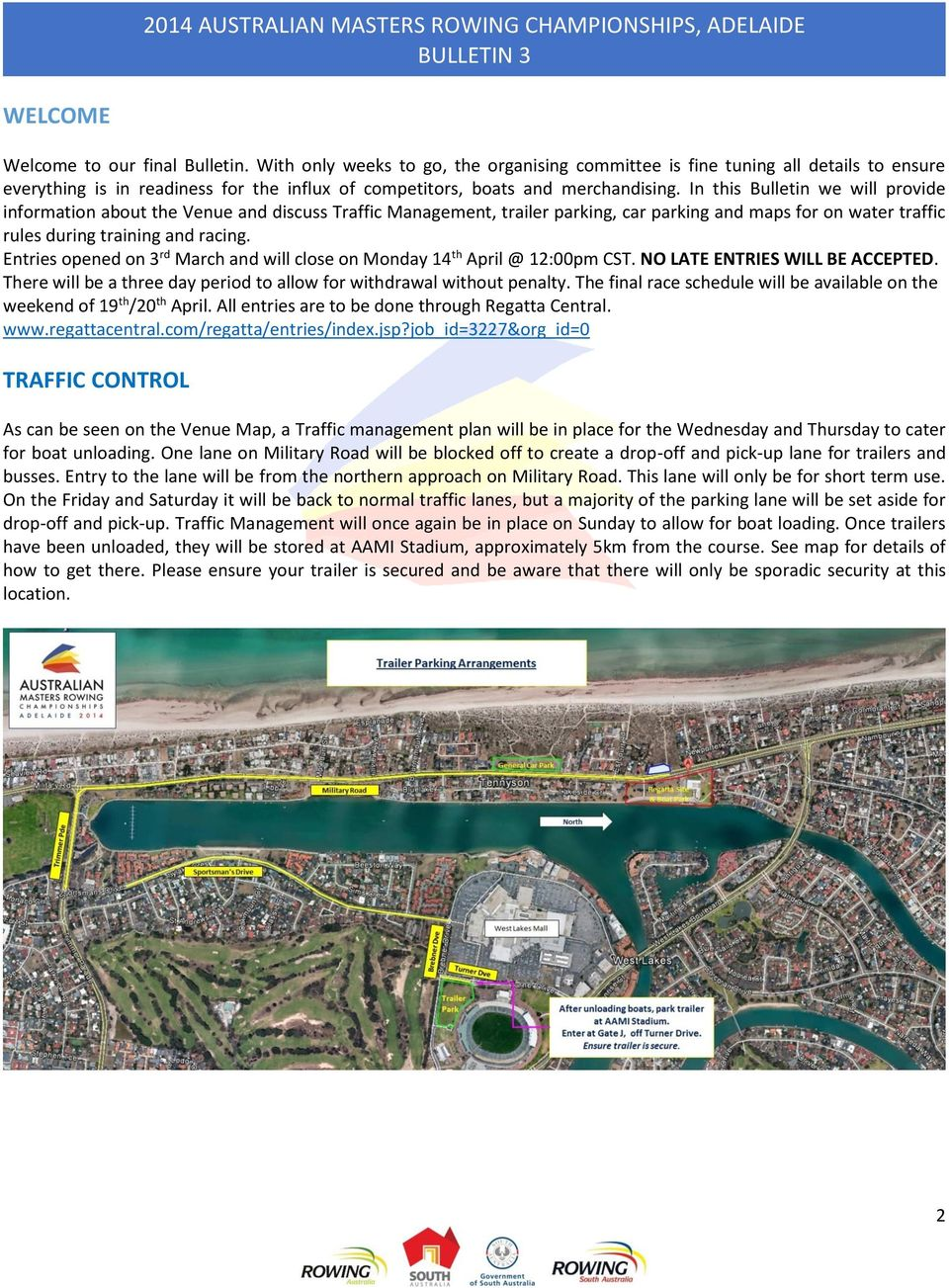 In this Bulletin we will provide information about the Venue and discuss Traffic Management, trailer parking, car parking and maps for on water traffic rules during training and racing.
