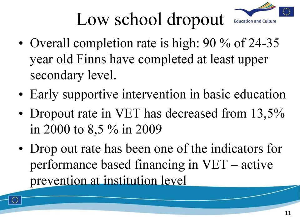 Early supportive intervention in basic education Dropout rate in VET has decreased from