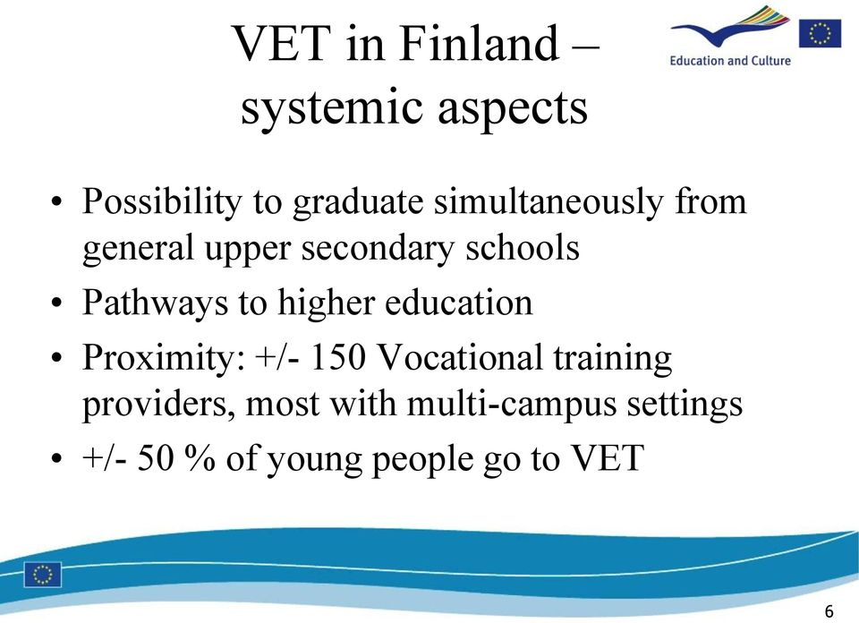 higher education Proximity: +/- 150 Vocational training