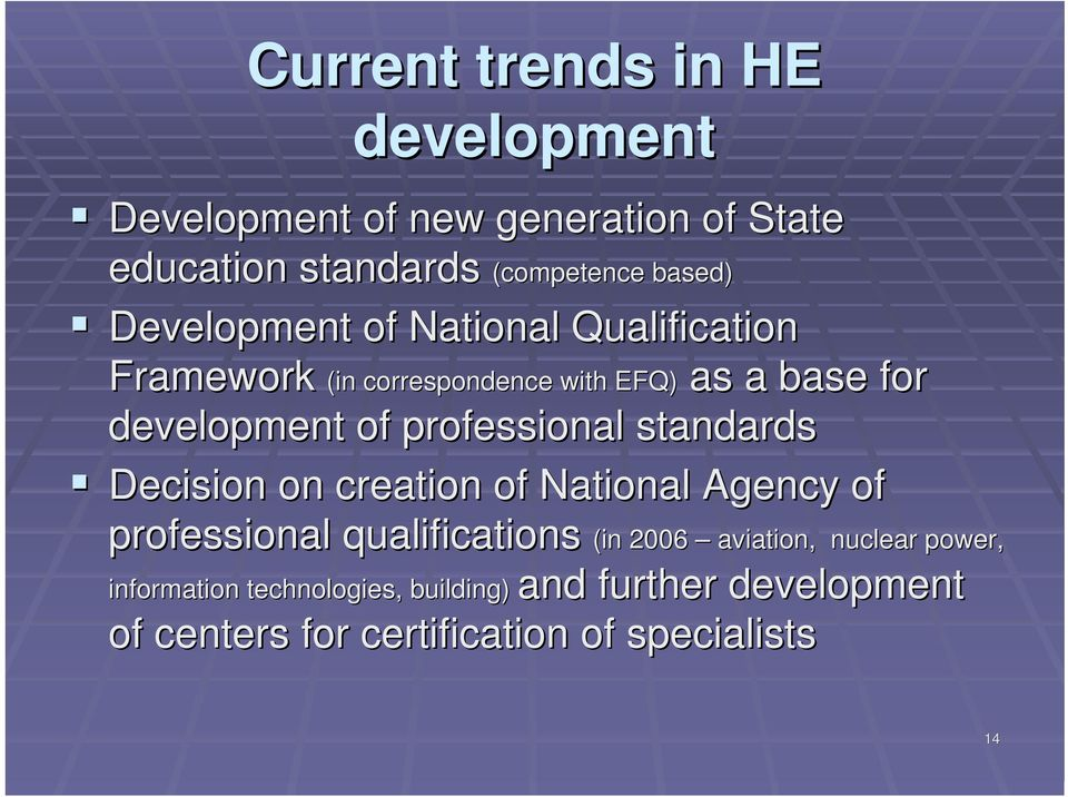 professional standards Decision on creation of National Agency of professional qualifications (in 2006 information