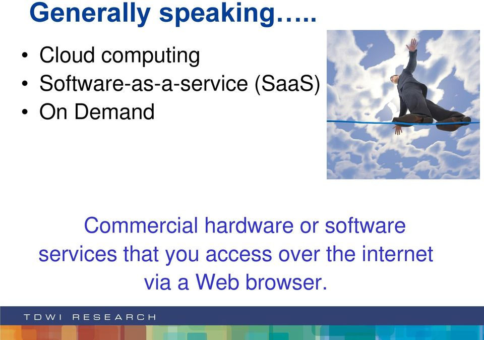 (SaaS) On Demand Commercial hardware or