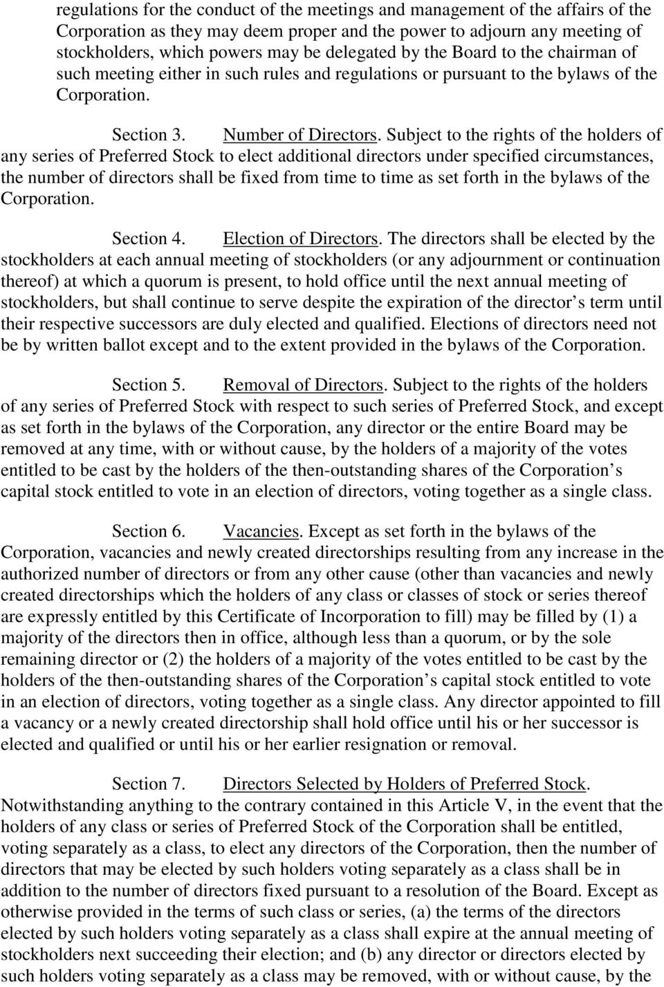 Subject to the rights of the holders of any series of Preferred Stock to elect additional directors under specified circumstances, the number of directors shall be fixed from time to time as set