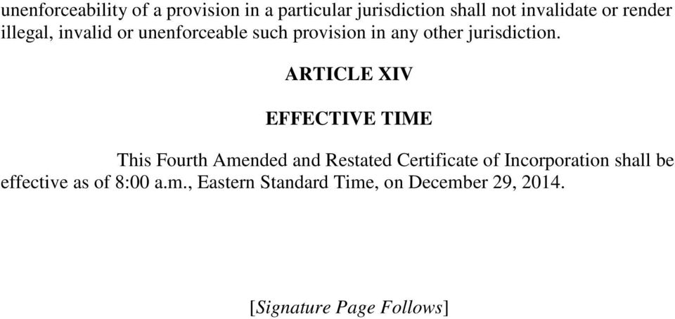 ARTICLE XIV EFFECTIVE TIME This Fourth Amended and Restated Certificate of Incorporation