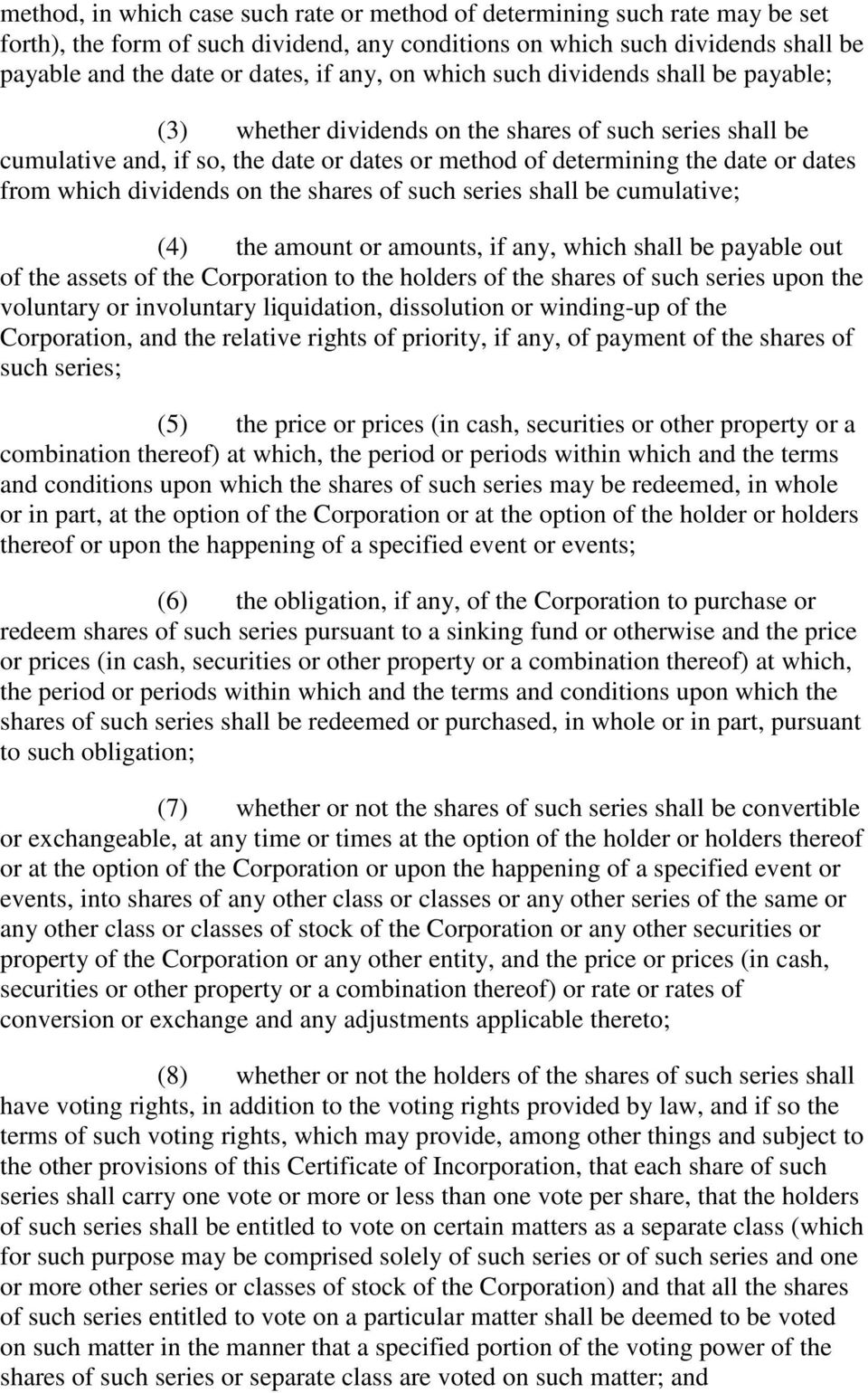dividends on the shares of such series shall be cumulative; (4) the amount or amounts, if any, which shall be payable out of the assets of the Corporation to the holders of the shares of such series