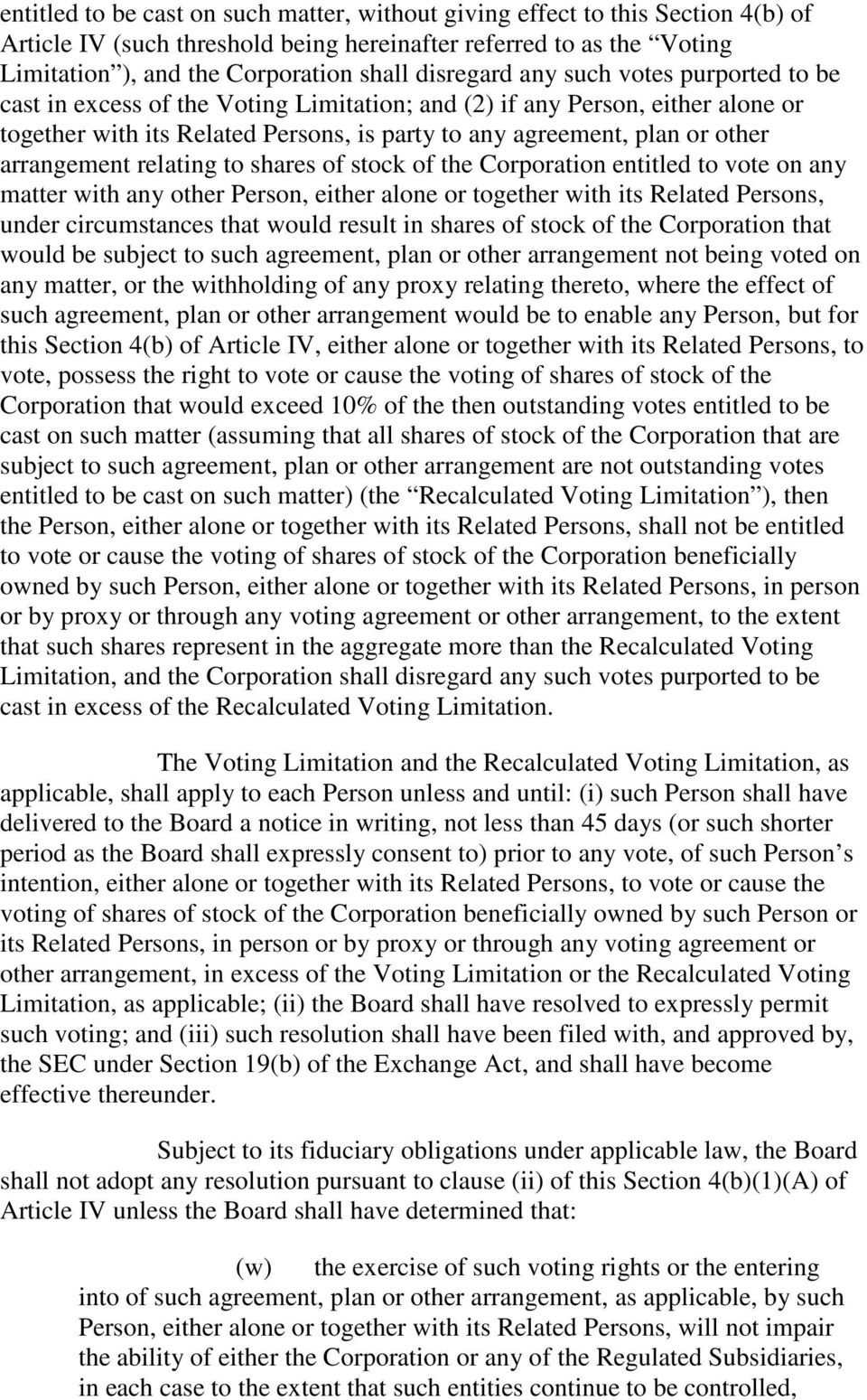 arrangement relating to shares of stock of the Corporation entitled to vote on any matter with any other Person, either alone or together with its Related Persons, under circumstances that would