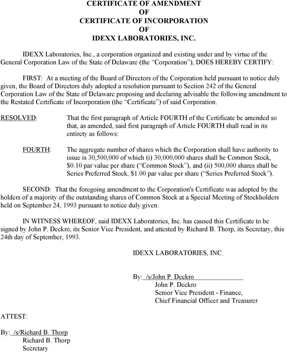 Directors of the Corporation held pursuant to notice duly given, the Board of Directors duly adopted a resolution pursuant to Section 242 of the General Corporation Law of the State of Delaware