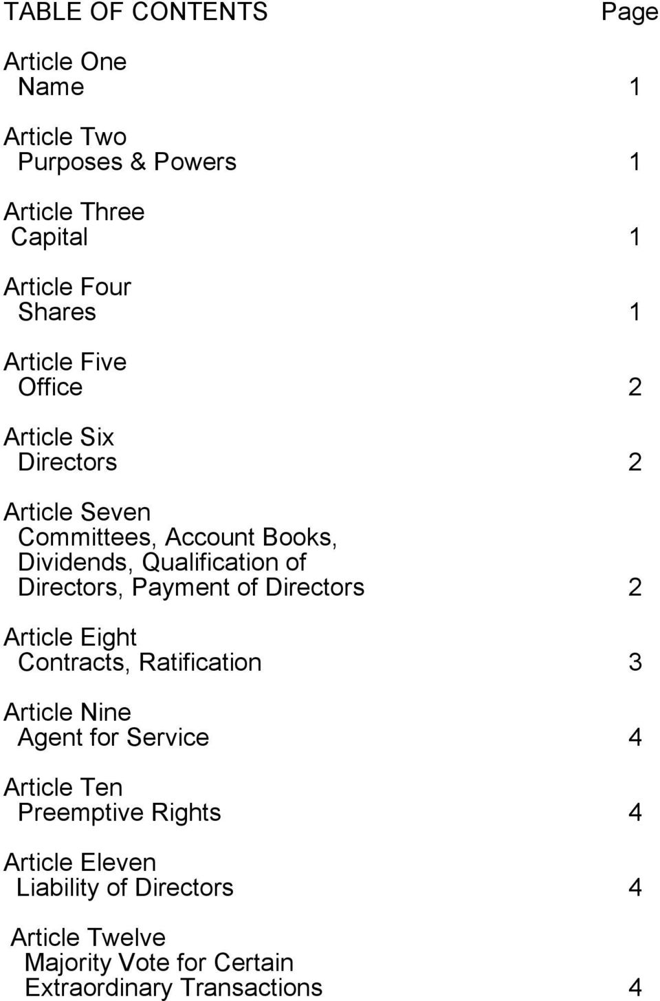 Directors, Payment of Directors 2 Article Eight Contracts, Ratification 3 Article Nine Agent for Service 4 Article Ten