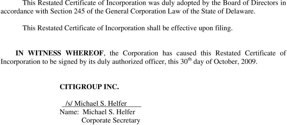 IN WITNESS WHEREOF, the Corporation has caused this Restated Certificate of Incorporation to be signed by its duly