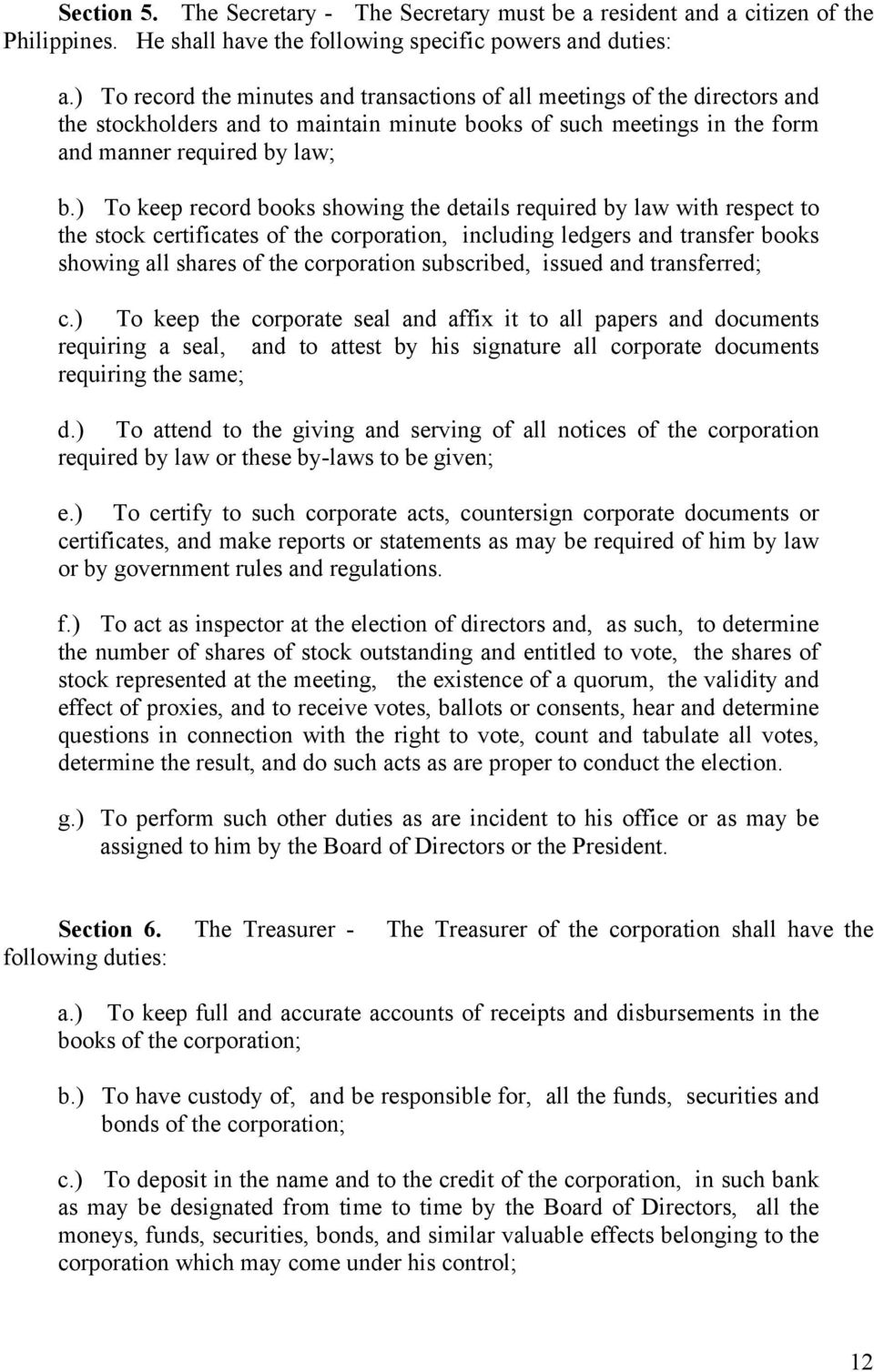 ) To keep record books showing the details required by law with respect to the stock certificates of the corporation, including ledgers and transfer books showing all shares of the corporation