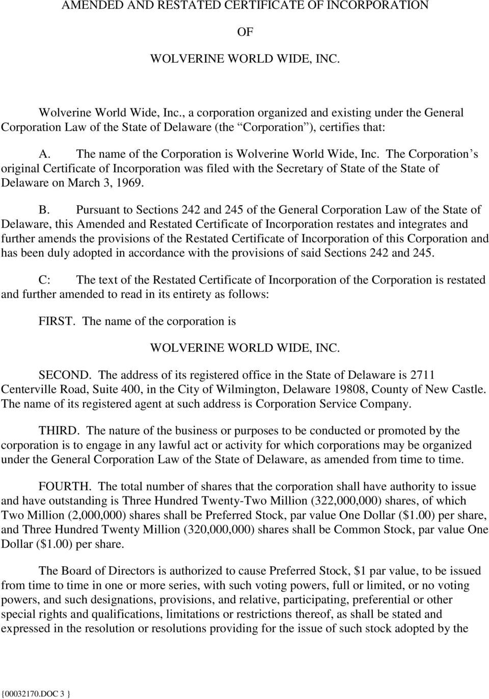 The Corporation s original Certificate of Incorporation was filed with the Secretary of State of the State of Delaware on March 3, 1969. B.
