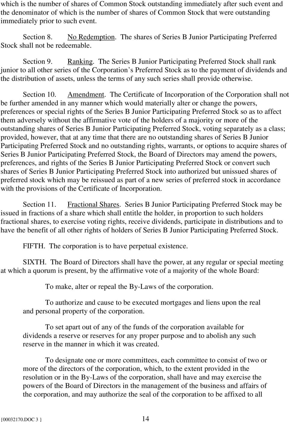 The Series B Junior Participating Preferred Stock shall rank junior to all other series of the Corporation s Preferred Stock as to the payment of dividends and the distribution of assets, unless the