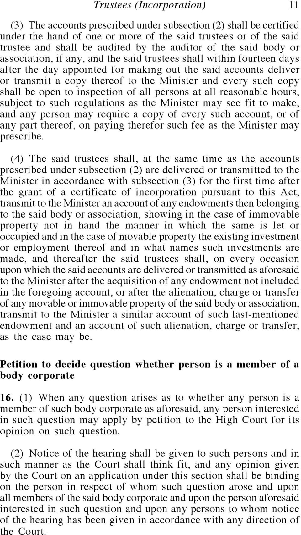 Minister and every such copy shall be open to inspection of all persons at all reasonable hours, subject to such regulations as the Minister may see fit to make, and any person may require a copy of