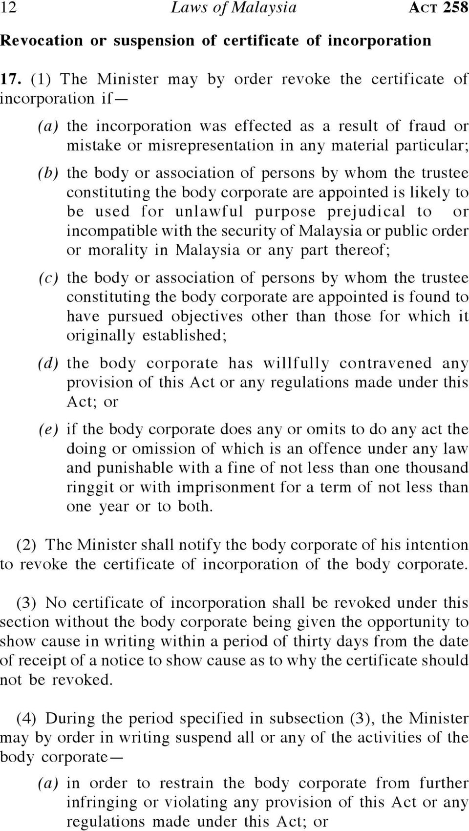 body or association of persons by whom the trustee constituting the body corporate are appointed is likely to be used for unlawful purpose prejudical to or incompatible with the security of Malaysia