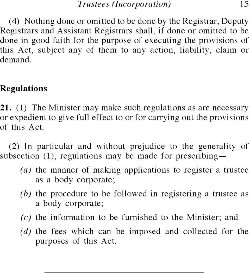 (1) The Minister may make such regulations as are necessary or expedient to give full effect to or for carrying out the provisions of this Act.