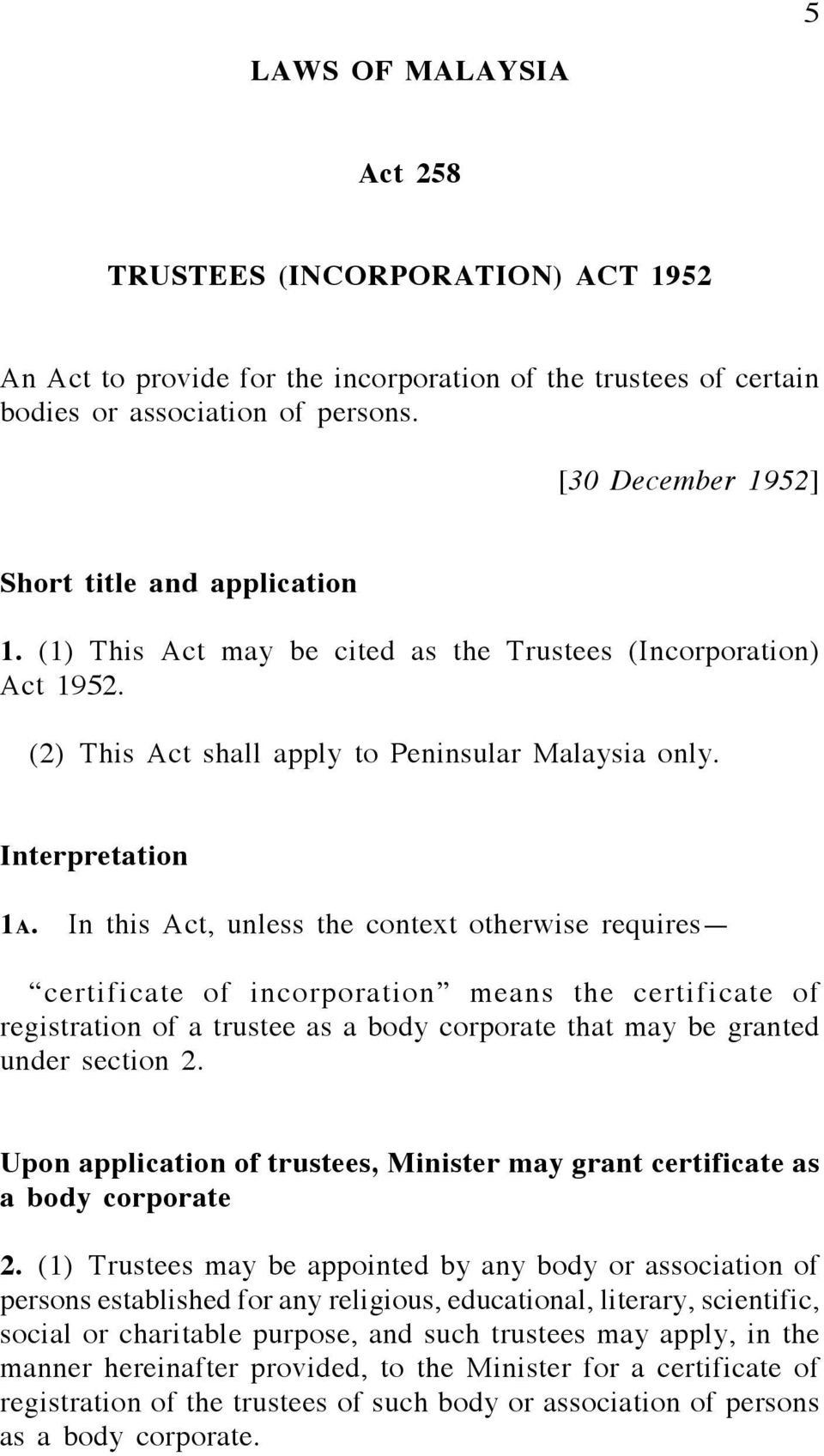 In this Act, unless the context otherwise requires certificate of incorporation means the certificate of registration of a trustee as a body corporate that may be granted under section 2.
