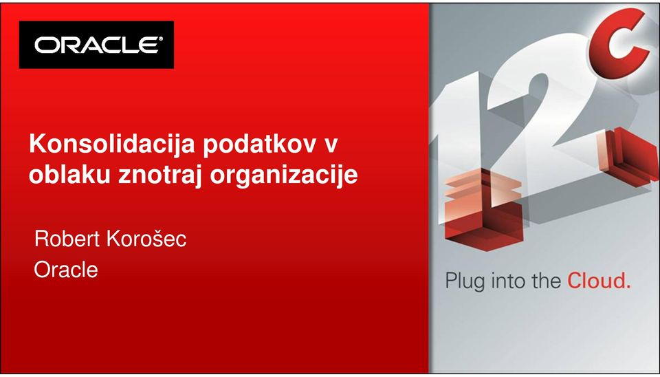 Oracle 1 Copyright 2013, Oracle