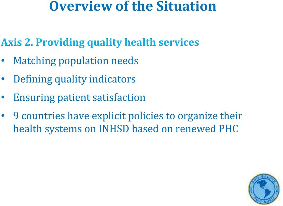 Defining quality indicators Ensuring patient satisfaction 9
