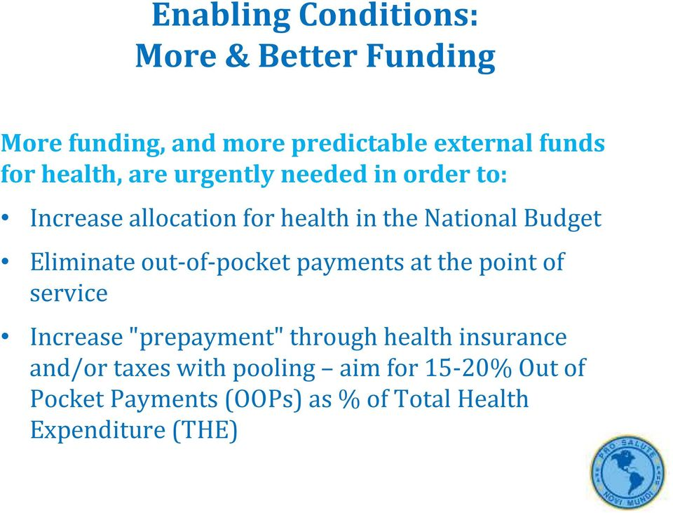 "Eliminate out-of-pocket payments at the point of service Increase ""prepayment"" through health"