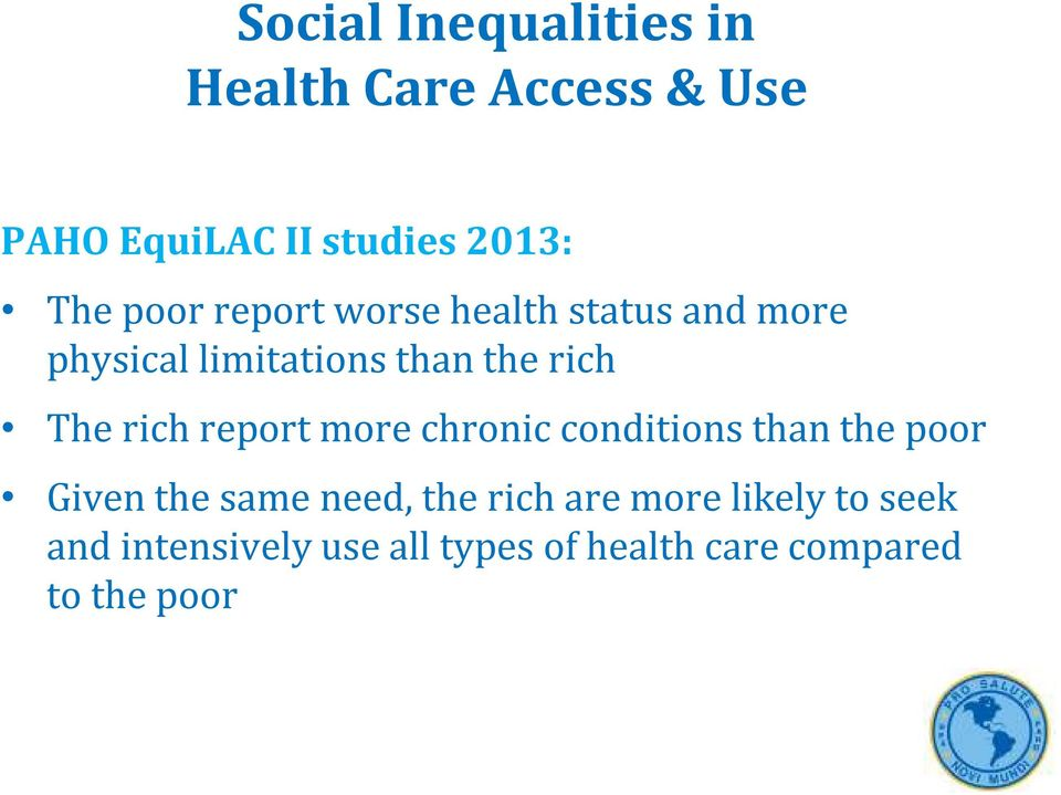 rich report more chronic conditions than the poor Given the same need, the rich