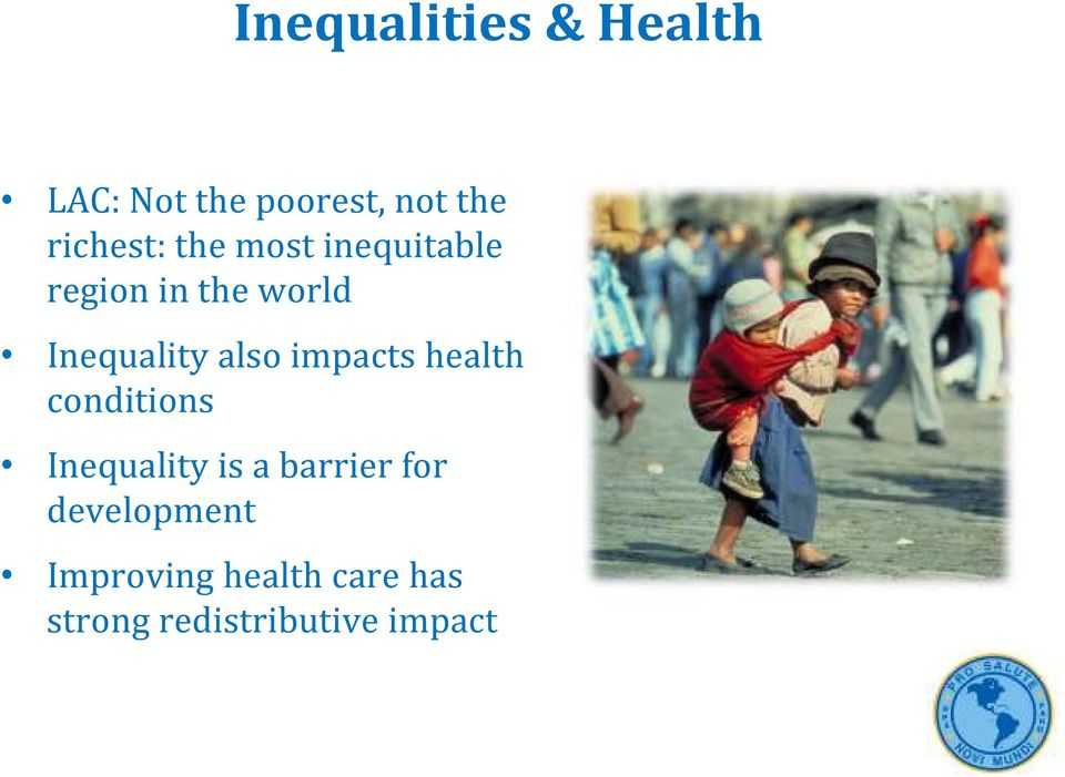 Inequality also impacts health conditions Inequality is a