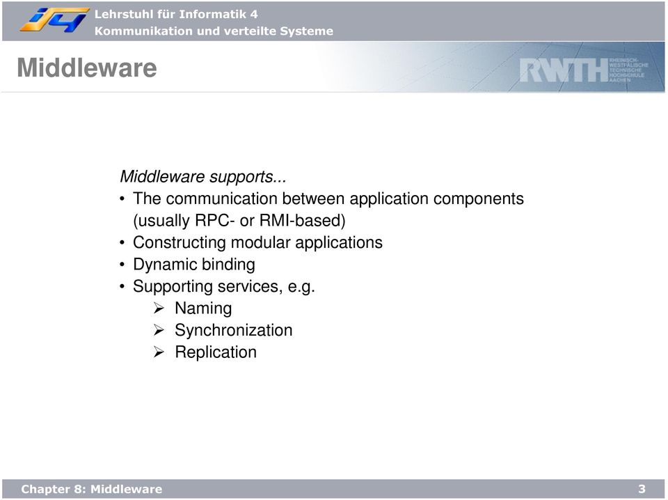 RPC- or RMI-based) Constructing modular applications Dynamic