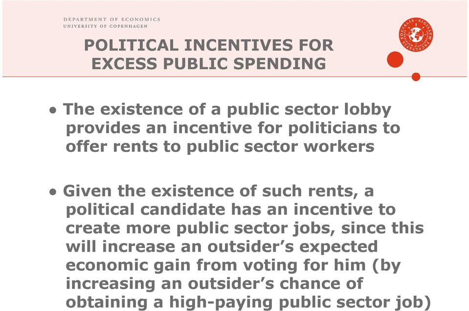 candidate has an incentive to create more public sector jobs, since this will increase an outsider s expected