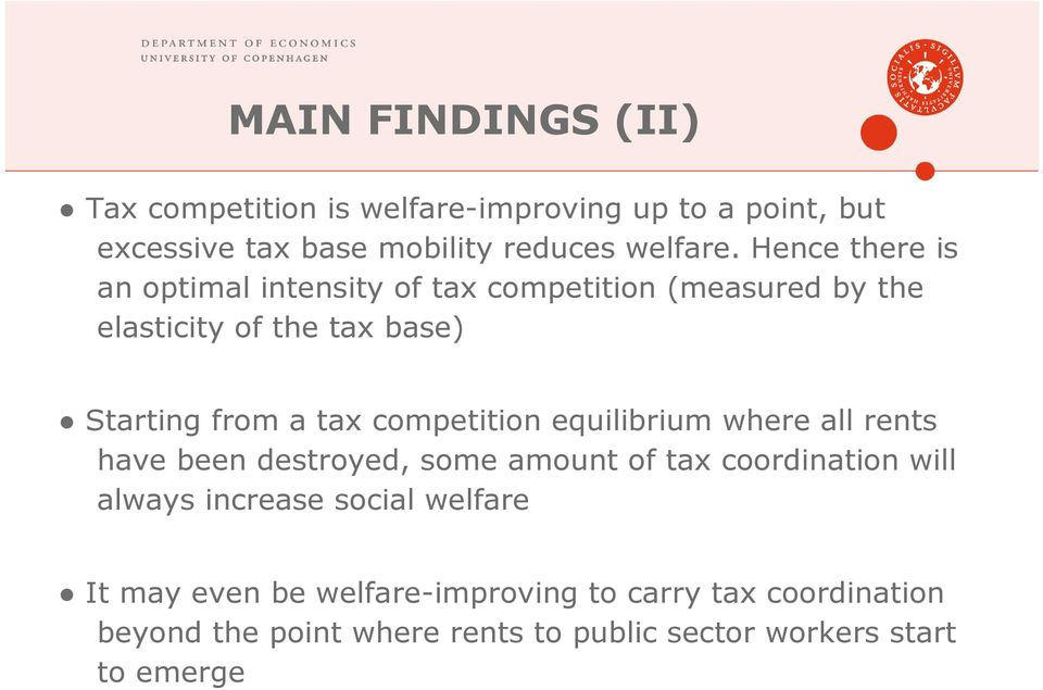 competition equilibrium where all rents have been destroyed, some amount of tax coordination will always increase social