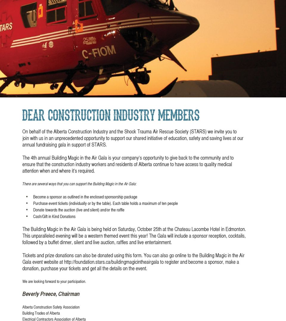 The 4th annual Building Magic in the Air Gala is your company s opportunity to give back to the community and to ensure that the construction industry workers and residents of Alberta continue to