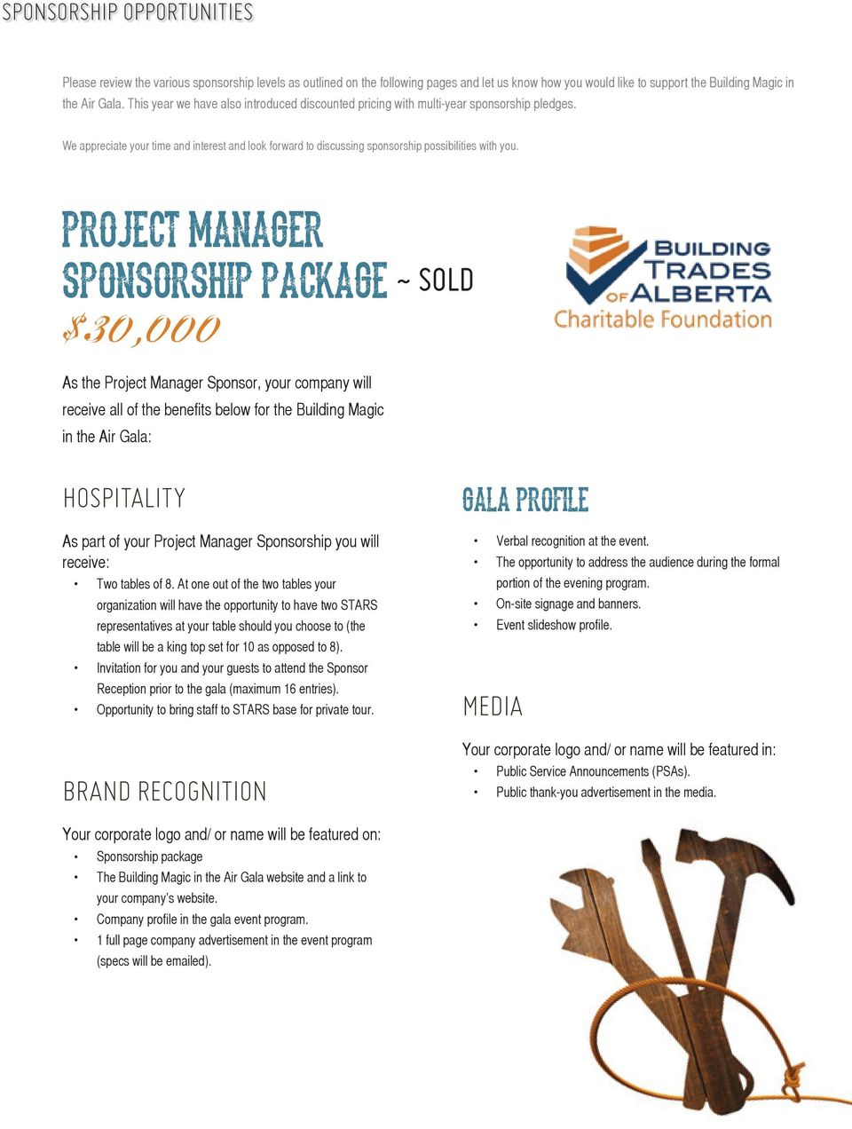 PROJECT MANAGER SPONSORSHIP PACKAGE ~ SOLD $30,000 As the Project Manager Sponsor, your company will receive all of the benefits below for the Building Magic in the Air Gala: HOSPITALITY As part of