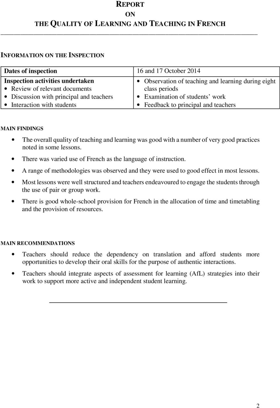 FINDINGS The overall quality of teaching and learning was good with a number of very good practices noted in some lessons. There was varied use of French as the language of instruction.