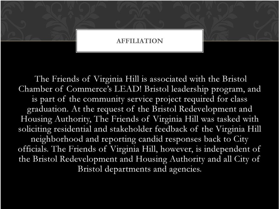 At the request of the Bristol Redevelopment and Housing Authority, The Friends of Virginia Hill was tasked with soliciting residential and stakeholder