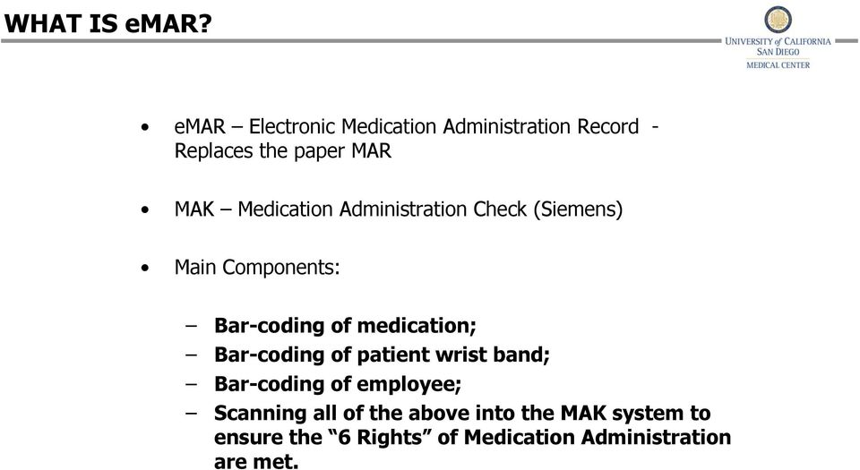 Medication Administration Check (Siemens) Main Components: Bar-coding of medication;