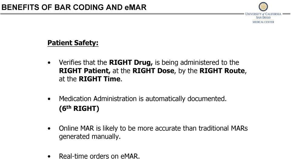 Time. Medication Administration is automatically documented.