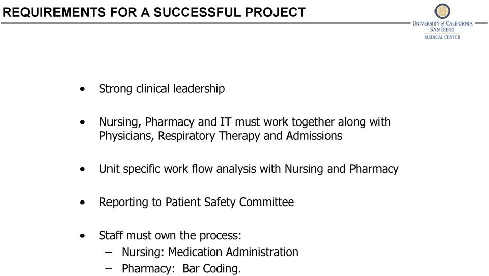 specific work flow analysis with Nursing and Pharmacy Reporting to Patient Safety