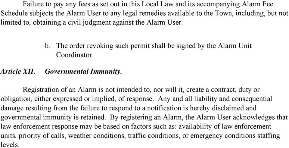 Registration of an Alarm is not intended to, nor will it, create a contract, duty or obligation, either expressed or implied, of response.