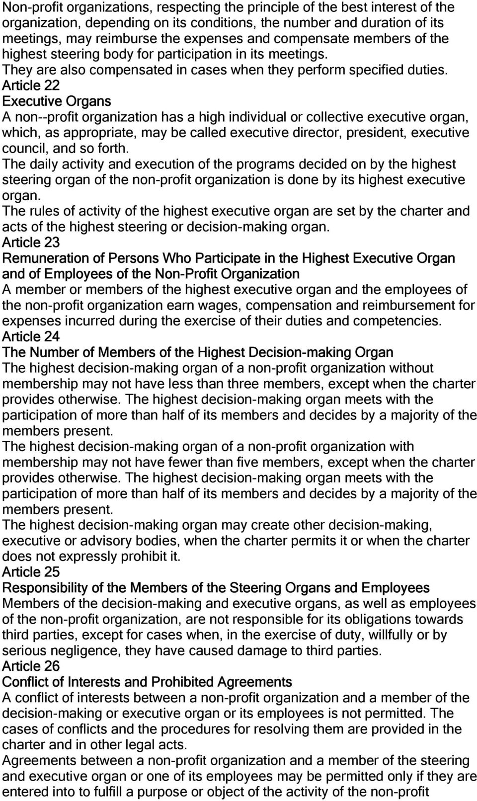Article 22 Executive Organs A non--profit organization has a high individual or collective executive organ, which, as appropriate, may be called executive director, president, executive council, and