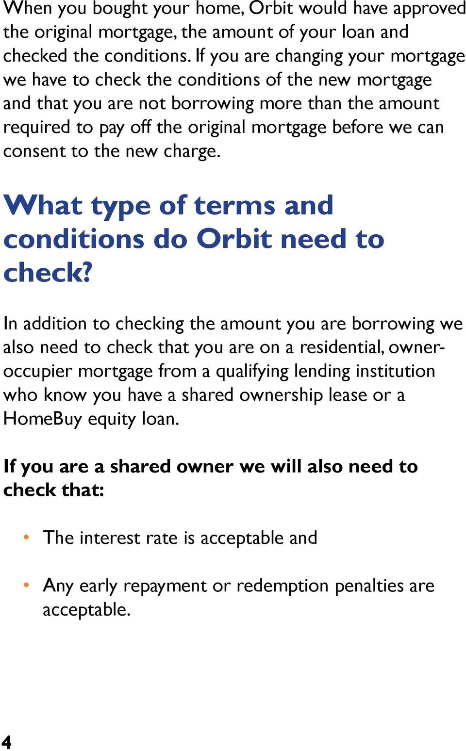 consent to the new charge. What type of terms and conditions do Orbit need to check?