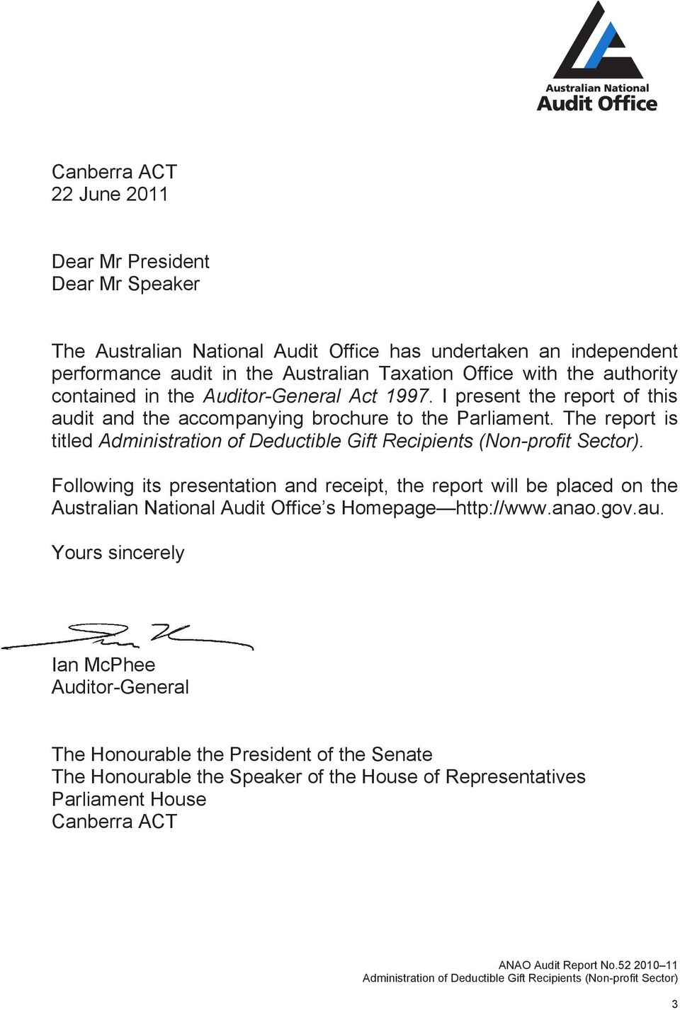 The report is titled. Following its presentation and receipt, the report will be placed on the Australian National Audit Office s Homepage http://www.anao.gov.au.