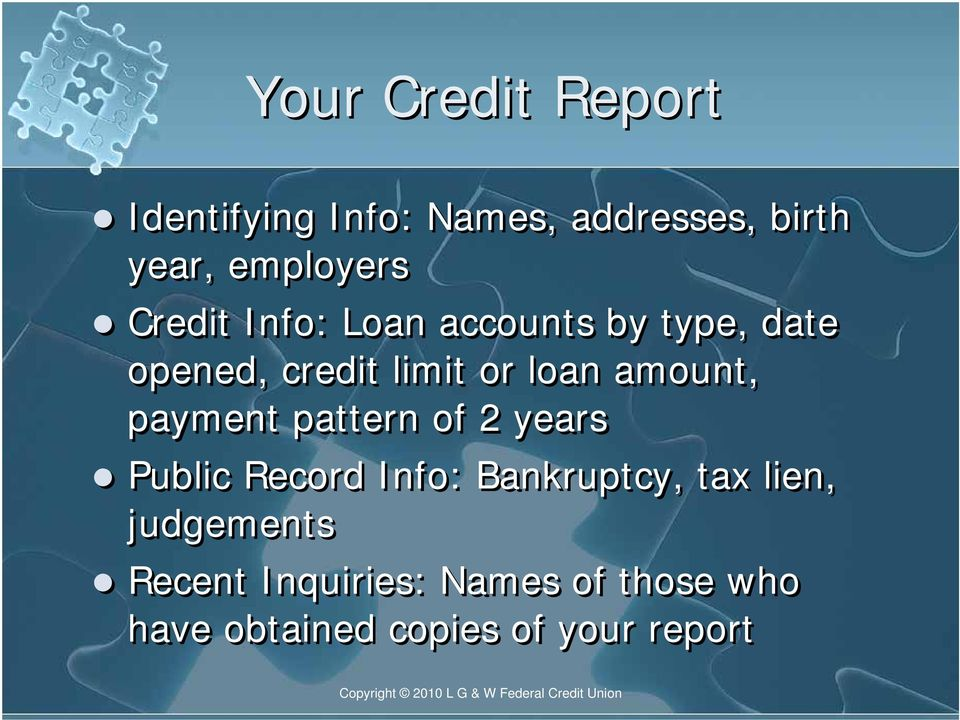 amount, payment pattern of 2 years Public Record Info: Bankruptcy, tax lien,